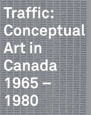 Traffic Conceptual Art in Canada 1965-1980 by Grant Arnold