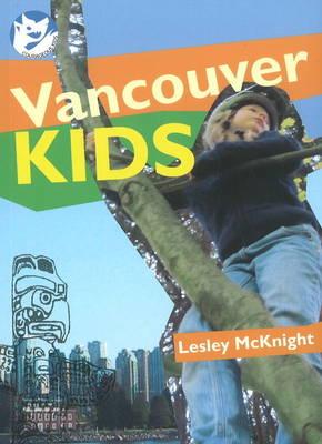 Vancouver Kids by Lesley McKnight