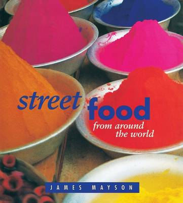 Street Food from Around the World by James Mayson