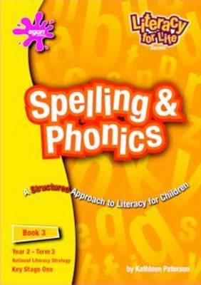 Literacy for Life Spelling and Phonics, Year 2, Term 3 Spelling and Phonics by Kathleen Paterson