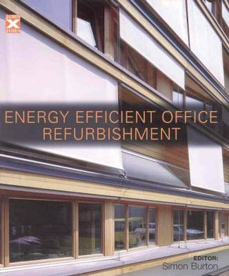 Energy-efficient Office Refurbishment Designing for Comfort by Simon Burton