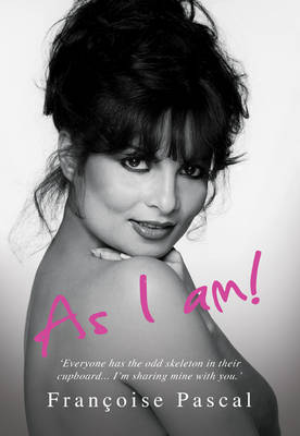 As I am by Francoise Pascal