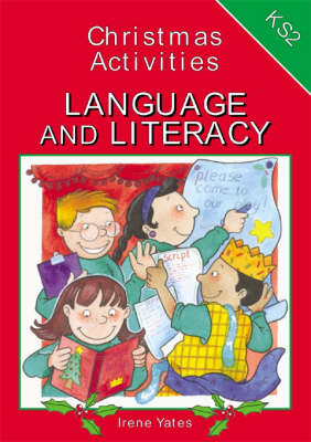 Christmas Activities for Key Stage 2 Language and Literacy by Irene Yates