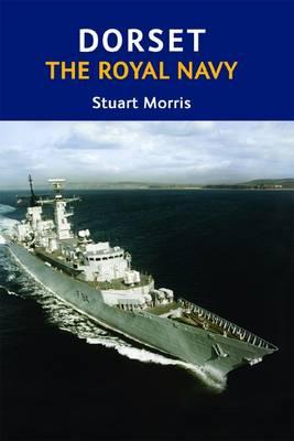 Dorset, The Royal Navy by Stuart Morris