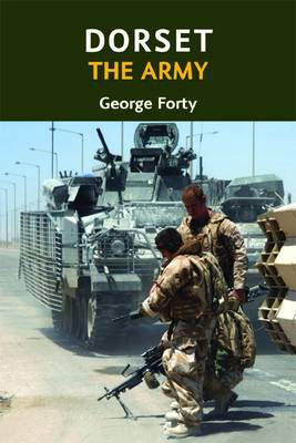 Dorset, the Army by George Forty