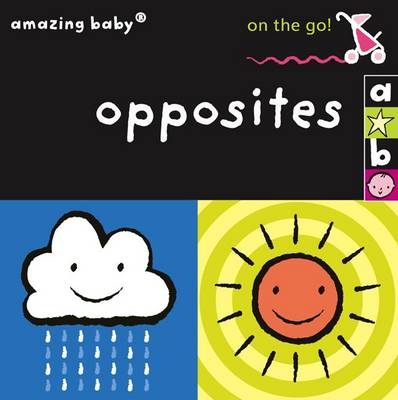On the Go - Opposites by Lucas, Bianca Lucas