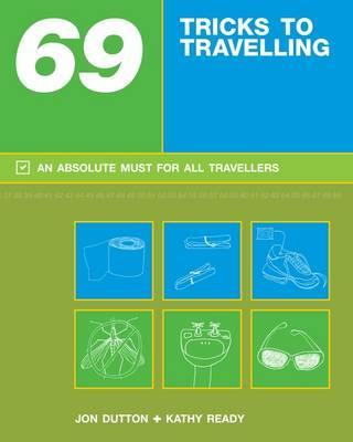 69 Tricks to Travelling by Jon Dutton, Kathy Ready