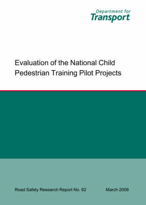 Evaluation of the National Child Pedestrian Training Pilot Projects by Kirstie Whelan, Elizabeth Towner, Gail Errington, Jane Powell