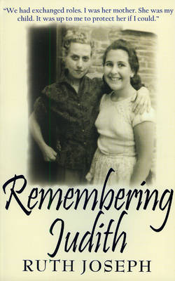 Remembering Judith by Ruth Joseph