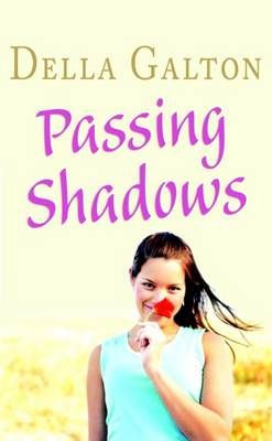 Passing Shadows by Della Galton
