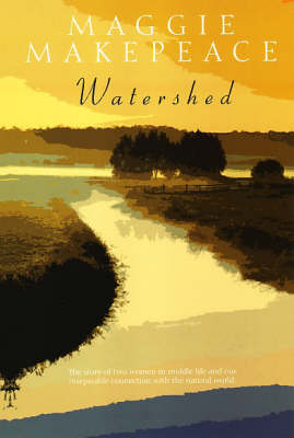 Watershed by Maggie Makepeace