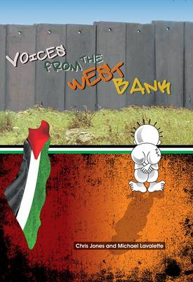 Voices from the West Bank Young People Living Under Occupation by Chris Jones, Michael Lavalette