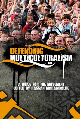 Defending Multiculturalism by Hassan Mahamdallie