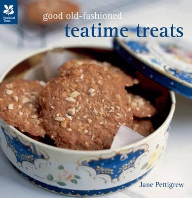 Good Old-fashioned Teatime Treats by Jane Pettigrew