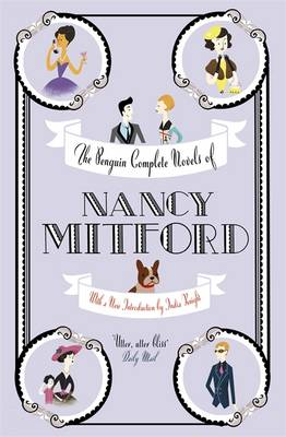The Penguin Complete Novels of Nancy Mitford by Nancy Mitford, India Knight