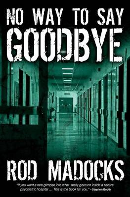 No Way to Say Goodbye by Rod Madocks
