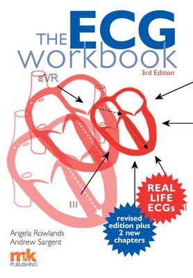 The ECG Workbook by Angela Rowlands, Andrew Sargent
