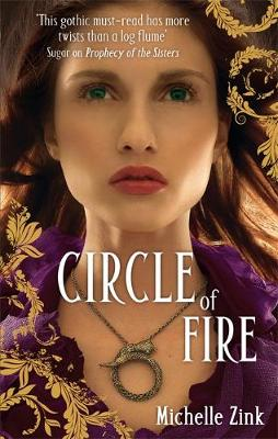 The Circle of Fire by Michelle Zink