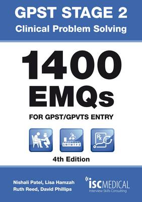GPST Stage 2 - Clinical Problem Solving - 1400 EMQs for GPST / GPTVS Entry by Lisa Hamzah, Ruth Reed, David Phillips, Nishali Patel