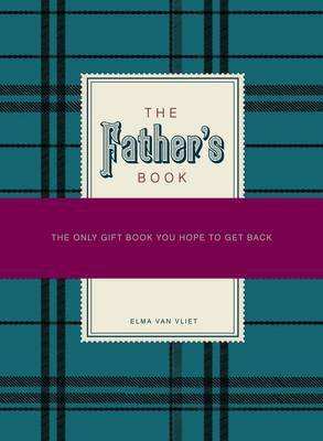 The Father's Book A Gift for You and Your Father by