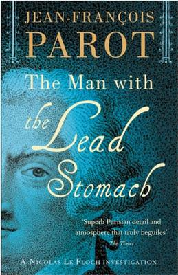 The Man with the Lead Stomach by Jean-francois Parot