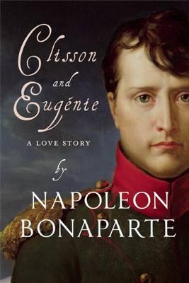 Clisson and Eugenie by Napoleon Bonaparte, Armand Cabasson