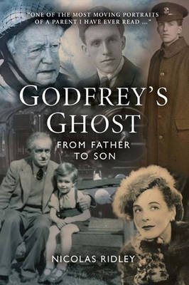 Godfrey's Ghost: From Father to Son by Nicolas Ridley