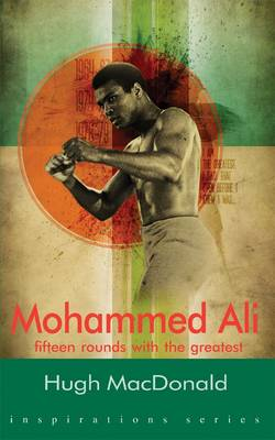 Mohammad Ali Fifteen Rounds with the Greatest by Hugh MacDonald