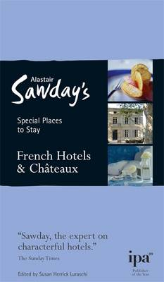 French Chateaux and Hotels Special Places to Stay by