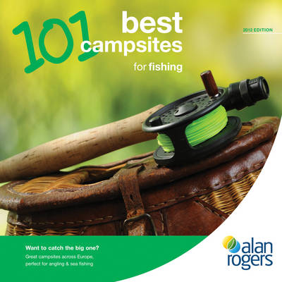 101 Best Campsites for Fishing by Alan Rogers Guides