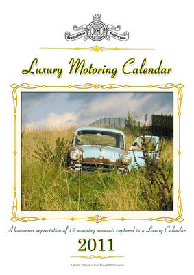 Luxury Motoring Calendar A Humorous Appreciation of 12 Motoring Moments Captured in a Luxury Calendar by David Boxshall, David Churchill