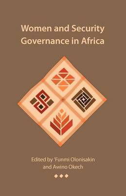 Women and Security Governance in Africa by Funmi Olonisakin