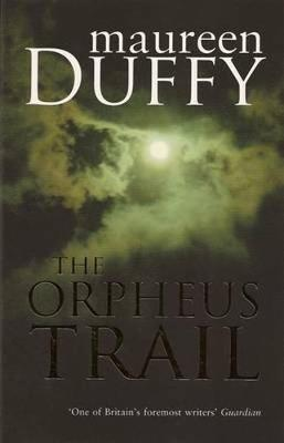 Orpheus Trail by Maureen Duffy
