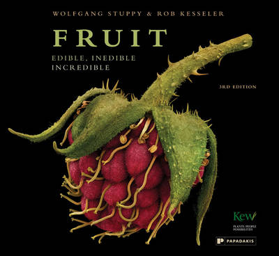 Fruit Edible, Inedible, Incredible by Wolfgang Stuppy, Rob Kesseler