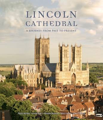 Lincoln Cathedral: A Journey from Past to Present by Pamela Hartshorne