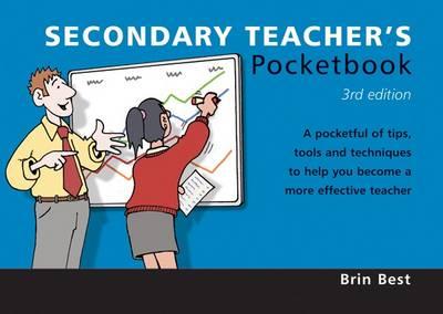 Secondary Teacher's Pocketbook by Brin Best