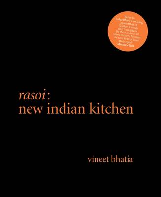 Rasoi New Indian Kitchen by Vineet Bhatia