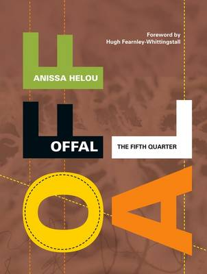 Offal The Fifth Quarter by Anissa Helou