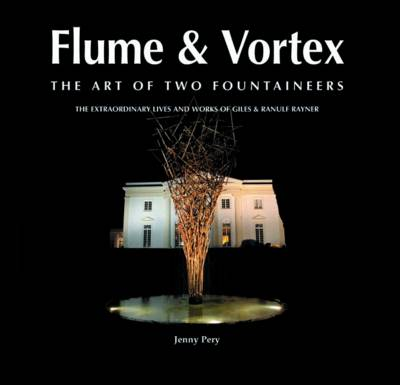 Flume & Vortex The Art of Two Fountaineers by Jenny Pery