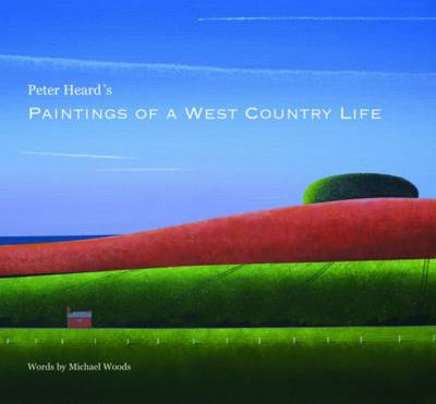Peter Heard's Paintings of a West Country Life by Peter Heard