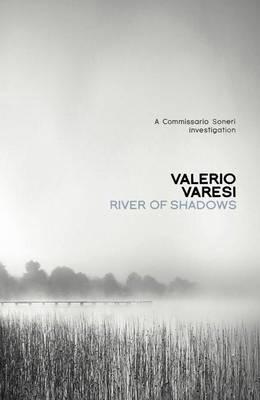 River of Shadows : A Commissario Soneri Mystery by Valerio Varesi
