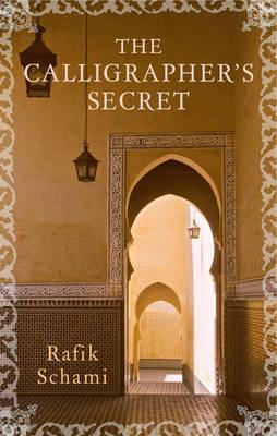 The Calligrapher's Secret by Rafik Schami