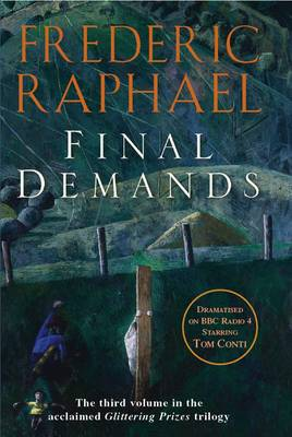 Final Demands by Frederic Raphael