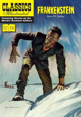 Frankenstein - Classics Illustrated by Mary Wollstonecraft Shelley