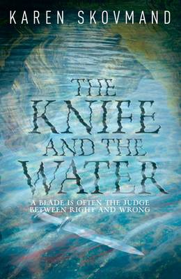 The Knife and the Water by Karen Skovmand