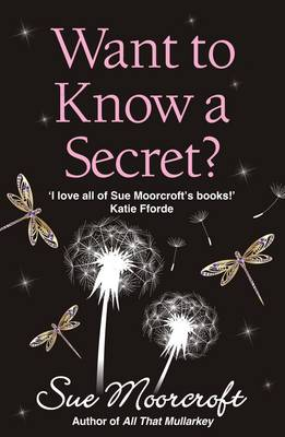 Want to Know a Secret? by Sue Moorcroft