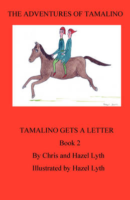 The Adventures of Tamalino Tamalino Gets a Letter by Christopher Lyth, Hazel Lyth