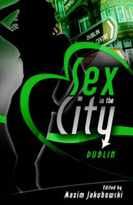 Sex in the City Dublin by Maxim Jakubowski