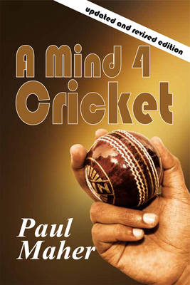 A Mind 4 Cricket by Paul Maher