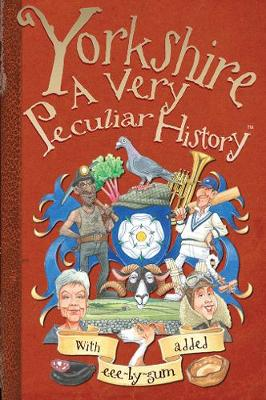 Yorkshire A Very Peculiar History by John Malam